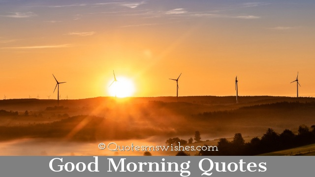 Good Morning Quotes, Quotes on Good Morning, Good Morning Images