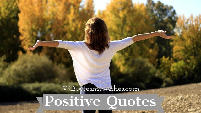 Positive Quotes, Quotes on Positivity
