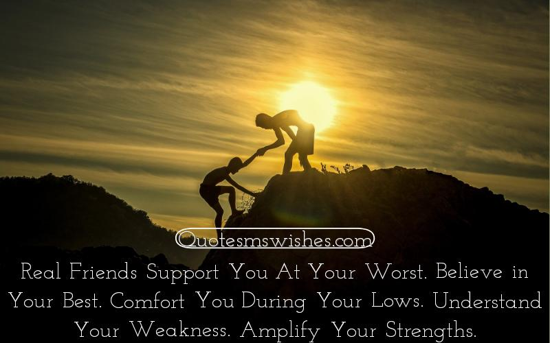 Real Friendship Quotes, Inspiring Friendship Quotes, Real Friends Support You