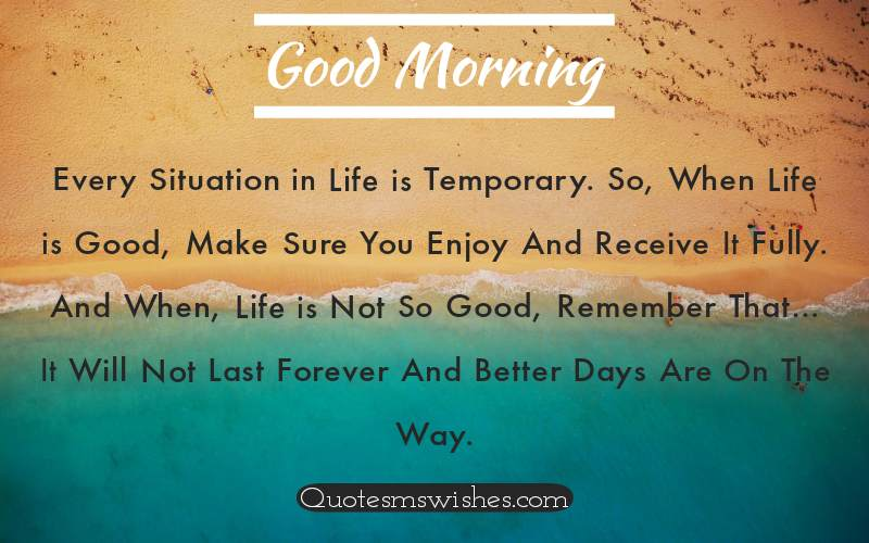 Every Situation in Life is Temporary